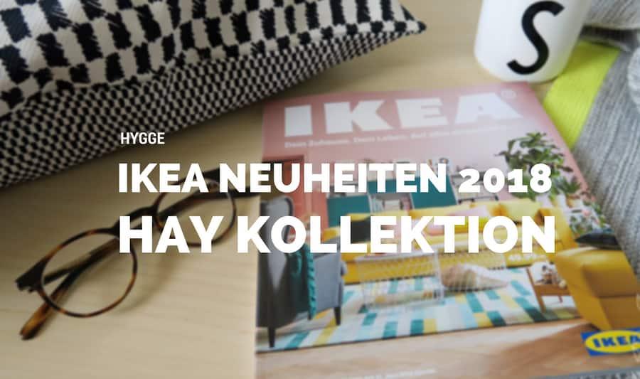 Neuheiten 2017 IKEA Schweden Schwedisch Einrichten Skandinavisch Wohnen Ikea Event HAY Ypperlig DIY Wohnzimmer Neue Kollektion