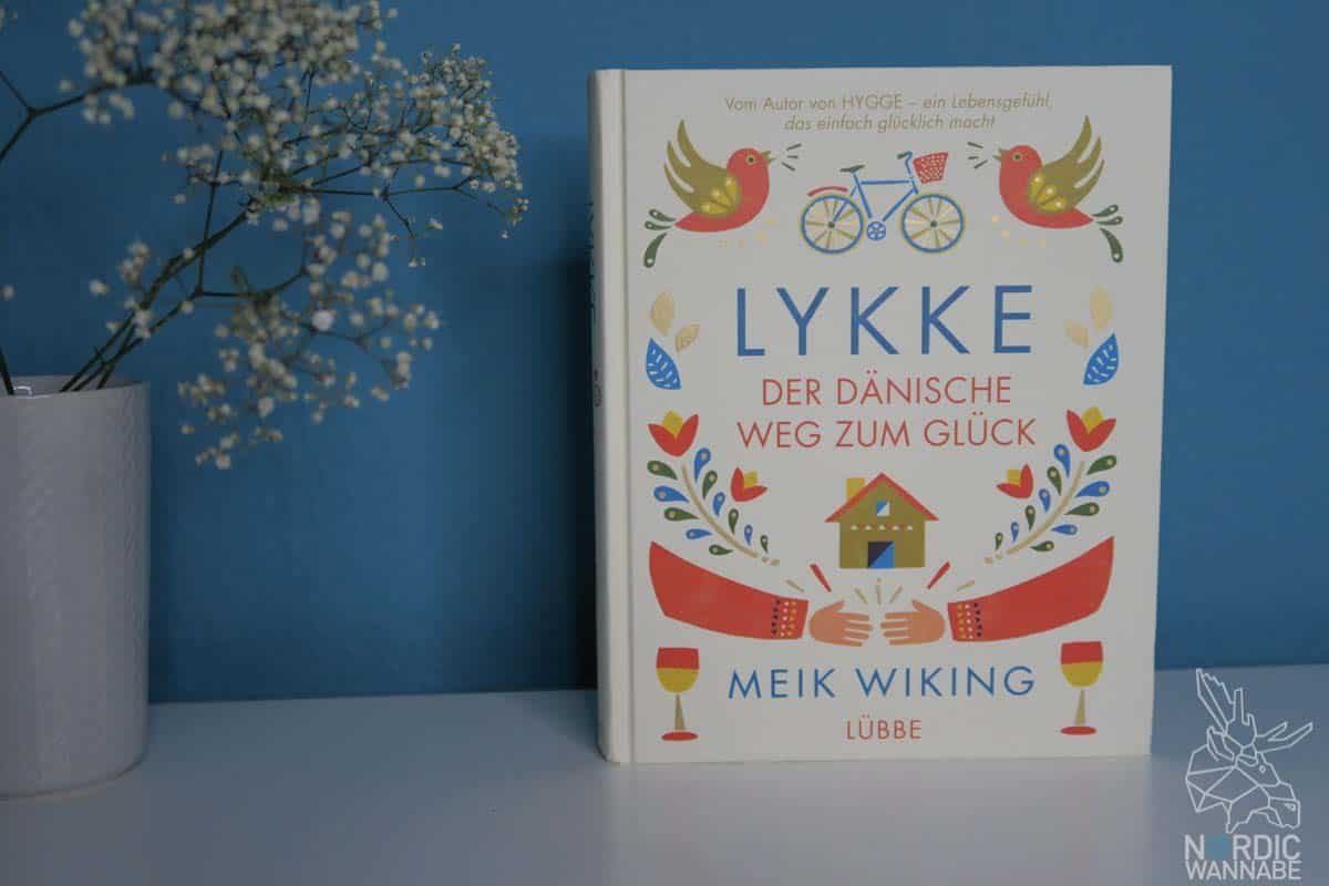 Lykke, Dänisches Glück, Hygge, Meik Wiking, Buch, Dänisch Blog,