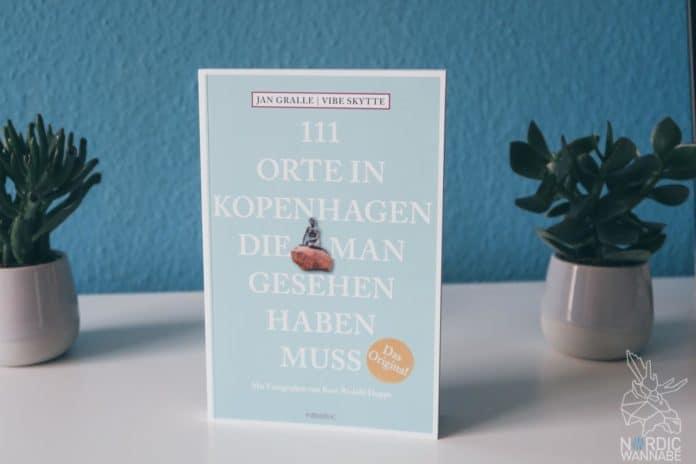 Sehenswürdigkeiten in Kopenhagen, Reiseführern, Hotspots, Musst-see, Dänemark, Kopenhagen, Buch, Rezension