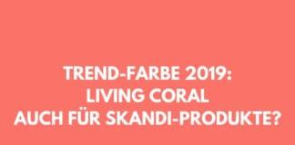 Living Coral Trendfarbe 2019, Koral, Skandi, Kähler, H&M, Fjällräven, Stelton,Scandi Style
