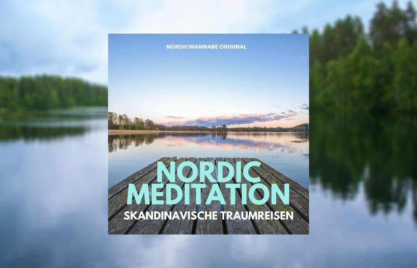 Nordic Meditation, Meditationspodcast 2020, neuer Podcast, Traumreisen